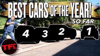 You'll Be Surprised By The 4 BEST Cars of The Year...So Far! (Hint — One Is Not a Car!)