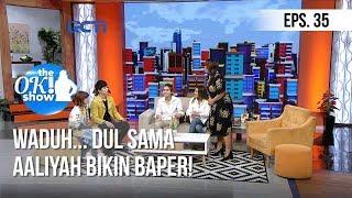 Download Video [THE OK! SHOW] Waduh... Dul Sama Aaliyah Bikin Baper! [23 Januari 2019] MP3 3GP MP4