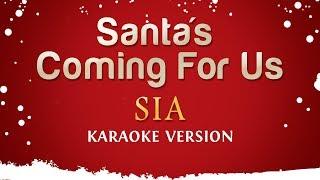Sia   Santa's Coming For Us (Karaoke Version)