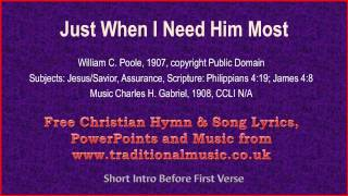 Just When I Need Him Most - Hymn Lyrics & Music