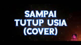 SAMPAI TUTUP USIA (cover) Angga Chandra
