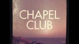 CHAPEL CLUB ~ The Shore