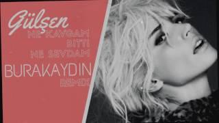 Gülşen - Ne Kavgam Bitti Ne Sevdam ( Burak Aydın Remix )