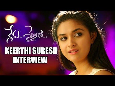 Keerthy Suresh Exclusive Interview about Nenu Sailaja