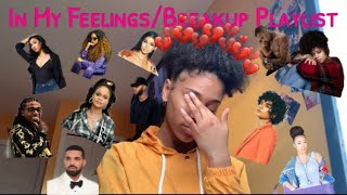 My In My Feelings/Breakup Playlist 💔| Najae Janiece