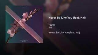 Never Be Like You (feat. Kai)