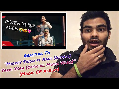 "REACTING To ""Mickey Singh Ft Nani (Anjali) - Yarri Yeah (Official Music Video)"" 