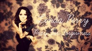 Linda Perry - Pray For FOrgiveness (Alecia Keys)