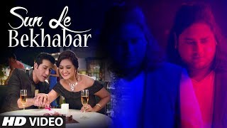 """Sun Le Bekhabar"" Full Video Song 