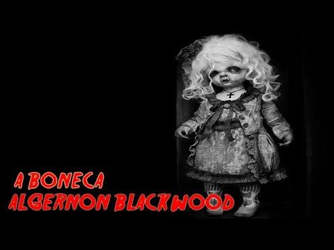 A BONECA de Algernon Blackwood | Mês do Halloween #25 - ANO 7