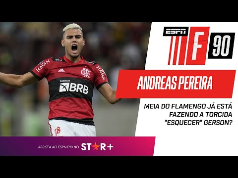 ANDREAS PEREIRA ESTÁ FAZENDO TORCIDA DO FLAMENGO ''ESQUECER'' GERSON? | F90