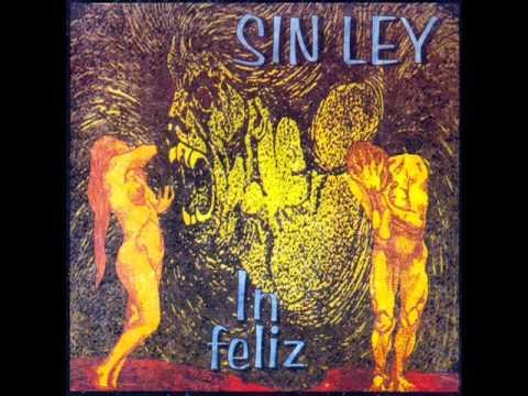 Sin Ley - Cuanto Mal [In Feliz]