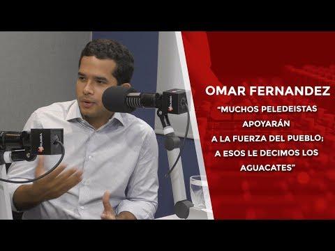"""Omar Fernández: """"Muchos peledeistas apoyarán a la Fuerza del Pueblo"""""""
