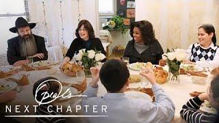 Oprah Breaks Bread with a Hasidic Family | Oprah's Next Chapter | Oprah Winfrey Network