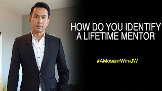How Do You Identify A Lifetime Mentor | A Moment With JW
