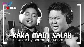 BETRAND PETO PUTRA ONSU FT KENTA YAMAGUCHI - KAKA MAIN SALAH ( COVER )