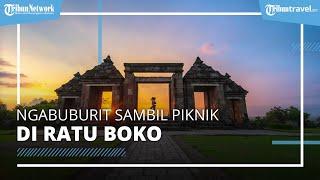 Serunya Ngabuburit Sambil Piknik Menikmati Sunset di Ratu Boko