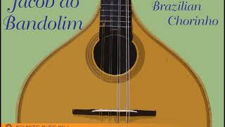 The Best of Jacob do Bandolim - Brazilian Chorinho