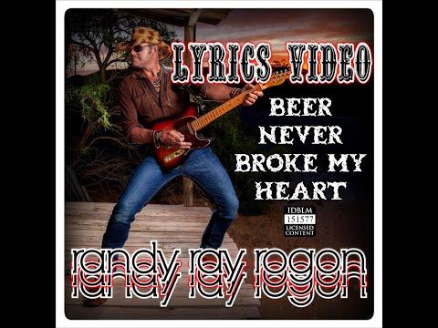 randy ray rogon - BEER NEVER BROKE MY HEART (LYRICS VIDEO)