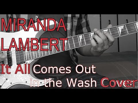 Miranda Lambert - It All Comes Out in the Wash (Cover)