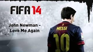 (FIFA 14) John Newman   Love Me Again