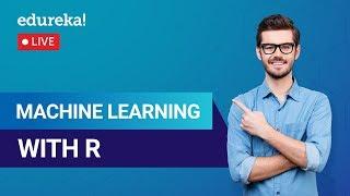 Machine Learning with R Tutorial | Machine Learning Algorithms | Edureka | Data Science Live - 2
