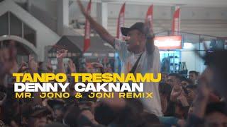 Download lagu Denny Caknan Tanpo Tresnamu Mr Jono Joni Remix Mp3