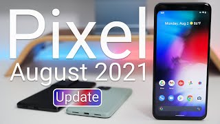 Google Pixel August 2021 Update is Out! - What's New?