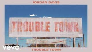 Jordan Davis Trouble Town