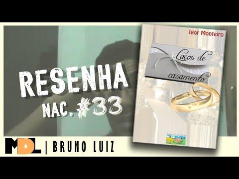 Resenha Nac. #33 - Laços de Casamento do Igor Monteiro (Guinho) - MDL