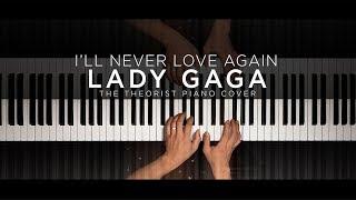 Lady Gaga - I'll Never Love Again | The Theorist Piano Cover