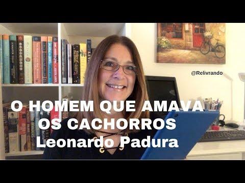 O Homem que amava os cachorros - Leonardo Padura - Viajando entre Livros #8