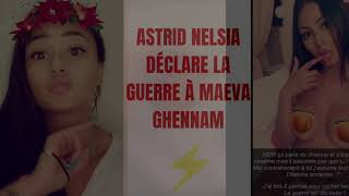 ASTRID NELSIA DÉCLARE LA GUERRE À MAEVA GHENNAM