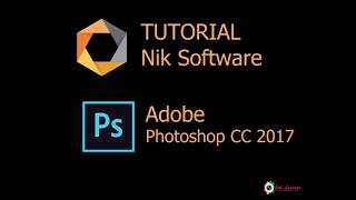 TUTORIAL INSTAL NIK SOFTWARE PLUG INS  DI ADOBE PHOTOSHOP CC 2017