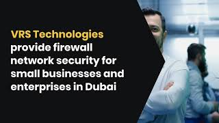 What are Some Tips for Using Firewall Solutions in Dubai?