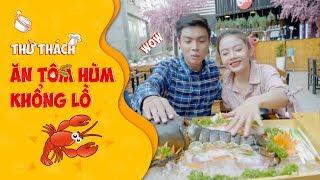 Lan Hương thách Lương Huy ăn tôm hùm khổng lồ