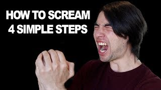 How To Scream: 4 Simple Steps For Complete Beginners
