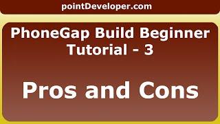 PhoneGap Build Beginner : Tutorial 3 - Phonegap Pros and Cons