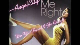 03. Angel City - Do You Know (I Go Crazy)