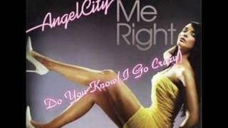 03. Angel City - Do You Know (I Go Crazy)