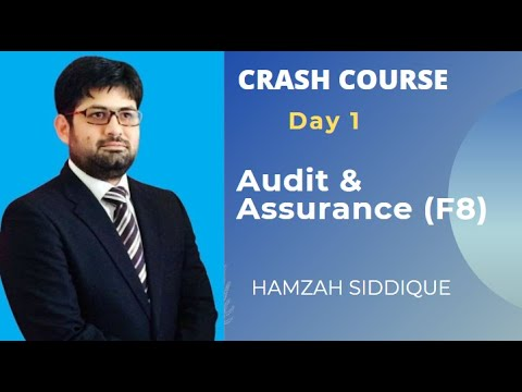 Audit and Assurance  F8  crash course / Practice to pass / exam techniques Day 1 by Hamzah Siddique