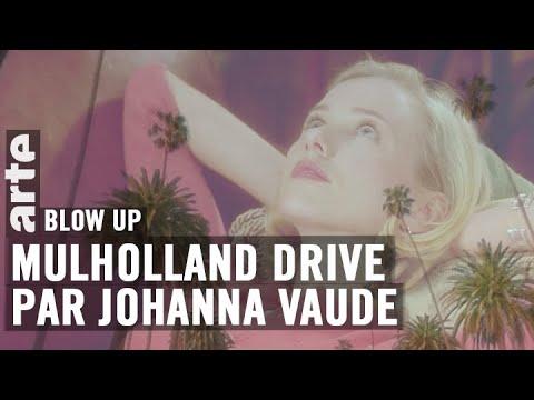 Mulholland Drive par Johanna Vaude - Blow Up - ARTE