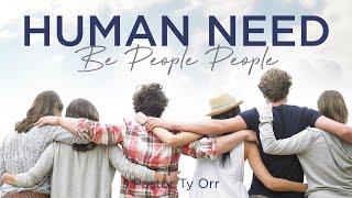 Human Need: Be People People