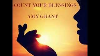 COUNT YOUR BLESSINGS- AMY GRANT