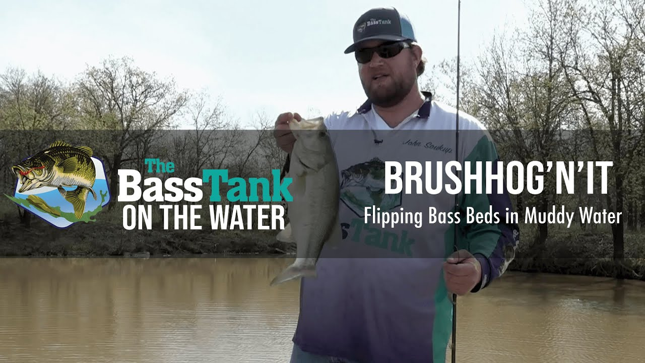 BRUSHHOG'N'IT - Flipping Bass Beds in Muddy Water