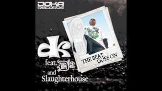 D.K Feat Slaughterhouse & D12 - Beat Goes On