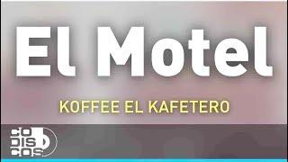 El Motel, Koffee El Kafetero   Audio