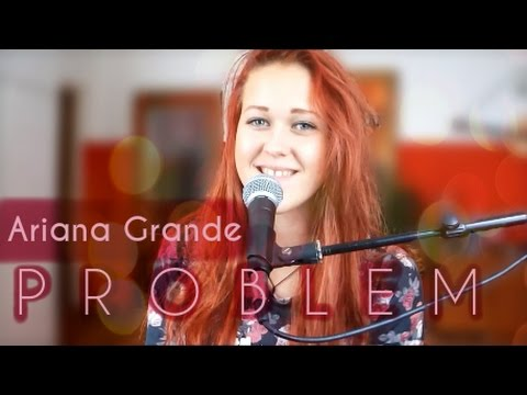 Lillyem - Ariana Grande - Problem - acoustic cover by Lilly M. (Slovakia)