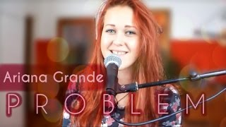 Video Ariana Grande - Problem - acoustic cover by Lilly M. (Slovakia)