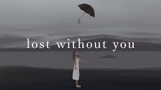 Freya Ridings ~ Lost Without You (Lyrics)